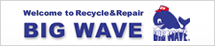 Welcome to Recycle & Repair BIG WAVE